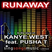 Runaway (In The Style Of Kanye West Feat. Pusha T) Song