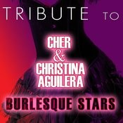Tribute To Cher And Christina Aguilera: Burlesque Stars Songs