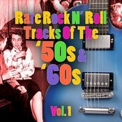 Rare Rock N' Roll Tracks Of The '50s & '60s Vol. 1 Songs