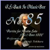 Bach In Musical Box 85 / Partita For Violin Solo No.1 Bwv 1002 Songs