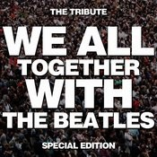 We All Together With The Beatles, The Tribute - Special Edition Songs