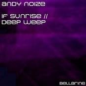 Deep Weep / If Sunrise Songs