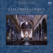 Les Corps Glorieux: Music For Organ, Harp & Cello Songs