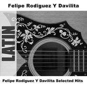 Felipe Rodiguez Y Davilita Selected Hits Songs