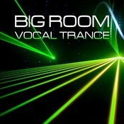 Big Room Vocal Trance Songs