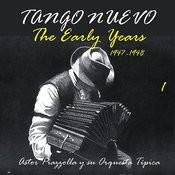 Tango Nuevo - The Early Years (1947 - 1948), Vol. 1 Songs