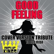 Good Feeling (Cover Version Tribute To Flo Rida) Songs