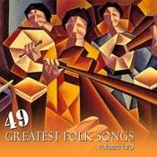 49 Greatest Folk Songs Vol. 2 Songs