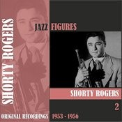 Jazz Figures / Shorty Rogers (1953 - 1956), Volume 2 Songs