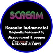 Scream (Originally Performed By Dizzee Rascal & Pepper) [Instrumental Version] Song