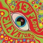 The Psychedelic Sounds Of The 13th Floor Elevators Songs