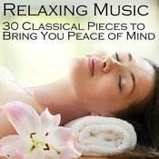 Relaxing Music: 30 Classical Pieces To Bring You Peace Of Mind Songs