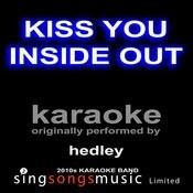 Kiss You Inside Out (Originally Performed By Hedley) [Karaoke Audio Version] Songs