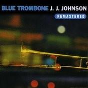 Blue Trombone (Remastered) Songs