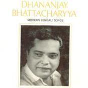 Bengali Modern Songs By Dhananjay Bhattacherjee  Songs