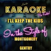 I'll Keep The Kids (In The Style Of Montgomery Gentry) [Karaoke Version] - Single Songs