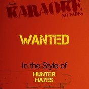 Wanted (In The Style Of Hunter Hayes) [Karaoke Version] - Single Songs