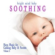 Soothing: Harp Music For Calming Baby & Parents (Bright Mind Kids), Vol. 5 Songs