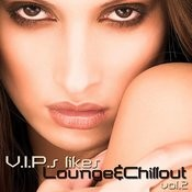V.I.P.S Likes Lounge Vol.2 (Chill-Lounge-Deep House) Songs