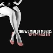 The Women Of Music: Gypsy Rose Lee Songs