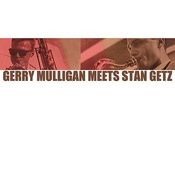 Gerry Mulligan Meets Stan Getz Songs