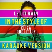 Let It Rain (In The Style Of Eliza Doolittle) [Karaoke Version] - Single Songs