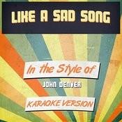 Like A Sad Song (In The Style Of John Denver) [Karaoke Version] Song