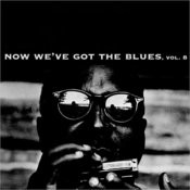 Now We've Got The Blues, Vol. 8 Songs