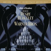 Lullaby Of Broadway: The Best Of Busby Berkeley At Warner Bros. Songs