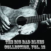 The Big Bad Blues Collection, Vol. 12 Songs