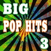 Big Pop Hits, Vol. 3 Songs