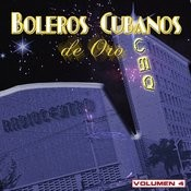 Boleros Cubanos De Oro, Vol. 4 Songs