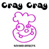 Cray Cray Sound Effects Songs