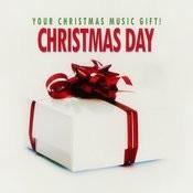 Christmas Day - Your Christmas Music Gift! Songs