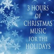 3 Hours Of Christmas Music For The Holidays Songs