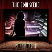 The Edm Scene, Vol. 8 Songs