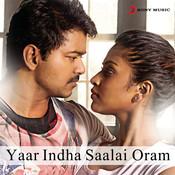Yaar Indha Saalai Oram Songs