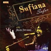 Sufiana Safar With Abida Parveen Songs