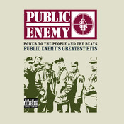 Power To The People And The Beats - Public Enemy's Greatest Hits Songs