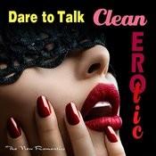 Dare To Talk Clean Erotic Songs
