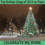 Top Holiday Songs Of 2014 On Piano: Celebrate Me Home Songs