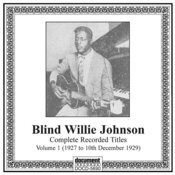 Blind Willie Johnson, Vol. 1 (1927-1929) Songs