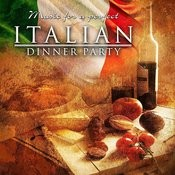 Music For A Perfect Italian Dinner Party Songs