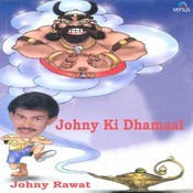 Johny Ki Dhamaal Songs