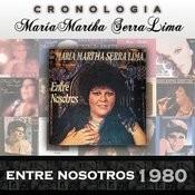 María Martha Serra Lima Cronología - Entre Nosotros (1980) Songs