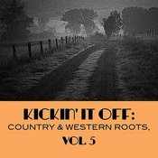 Kickin' It Off: Country & Western Roots, Vol. 5 Songs