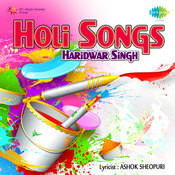 Holi Songs By Haridwar Singh Songs