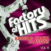 Factory Of Hits - Backing Track Classics, Vol. 8 Songs