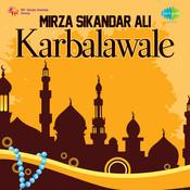 Mirza Sikandar Ali Karbalawale Songs
