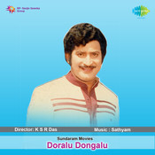Doralu Dongalu Songs